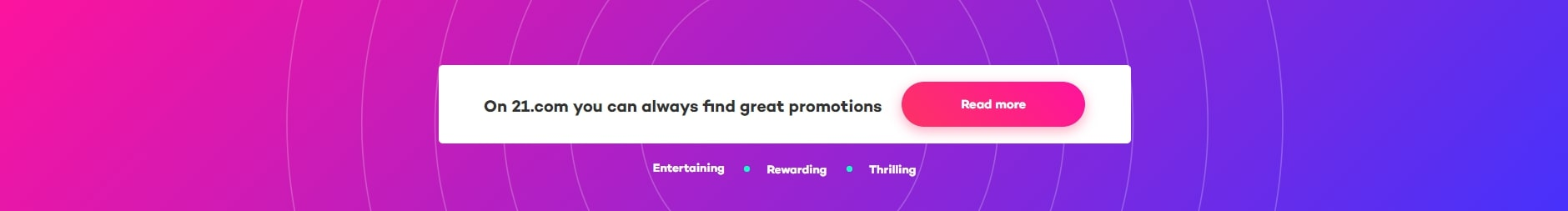 21.com always have great promotions