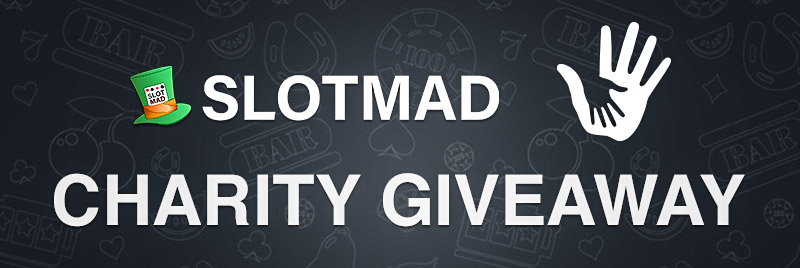SlotMad Charity Giveaway